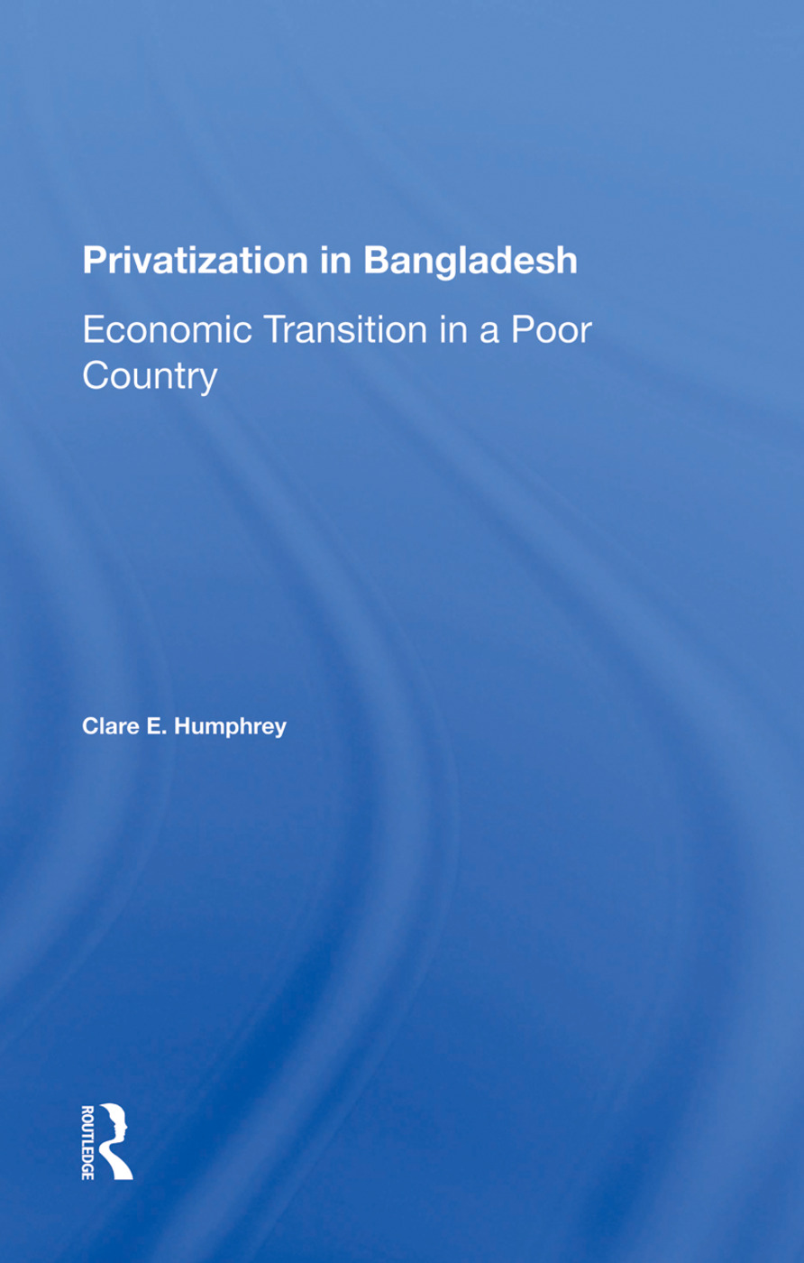 Privatization In Bangladesh: Economic Transition In A Poor Country, 1st Edition (Hardback) book cover