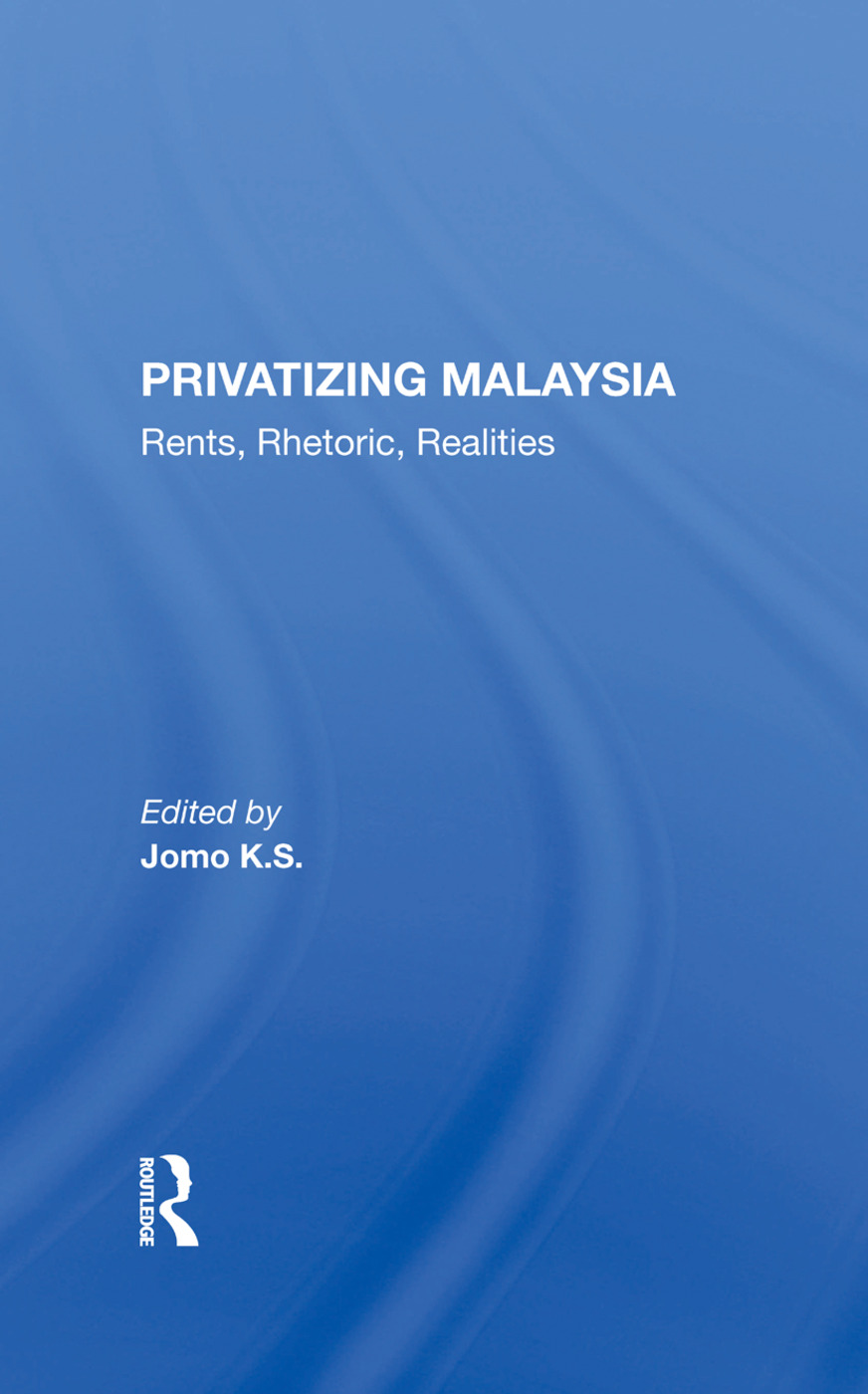 Privatizing Malaysia: Rents, Rhetoric, Realities, 1st Edition (Hardback) book cover