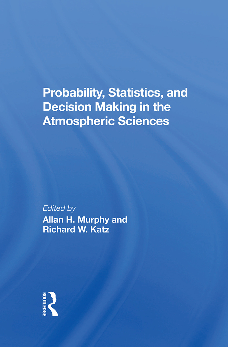 Probability, Statistics, And Decision Making In The Atmospheric Sciences: 1st Edition (Hardback) book cover