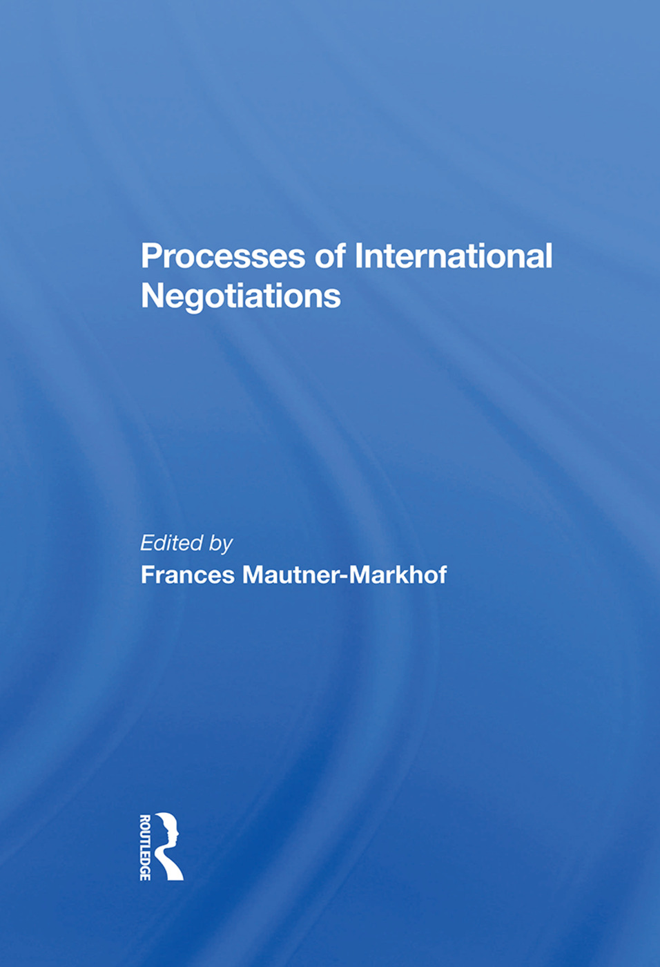 Processes Of International Negotiations: 1st Edition (Hardback) book cover