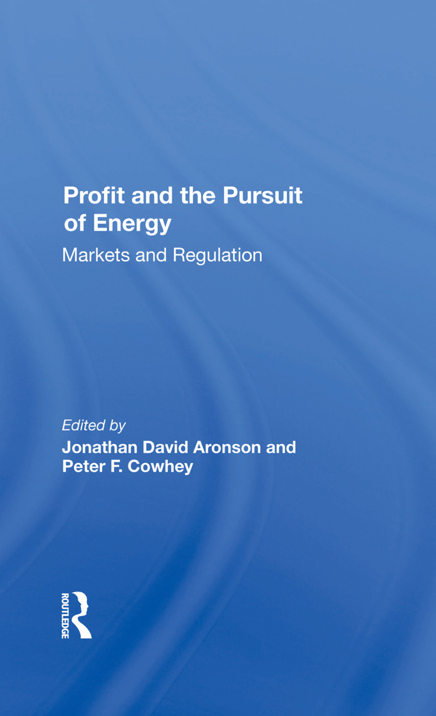 Profit And The Pursuit Of Energy: Markets And Regulation, 1st Edition (Hardback) book cover