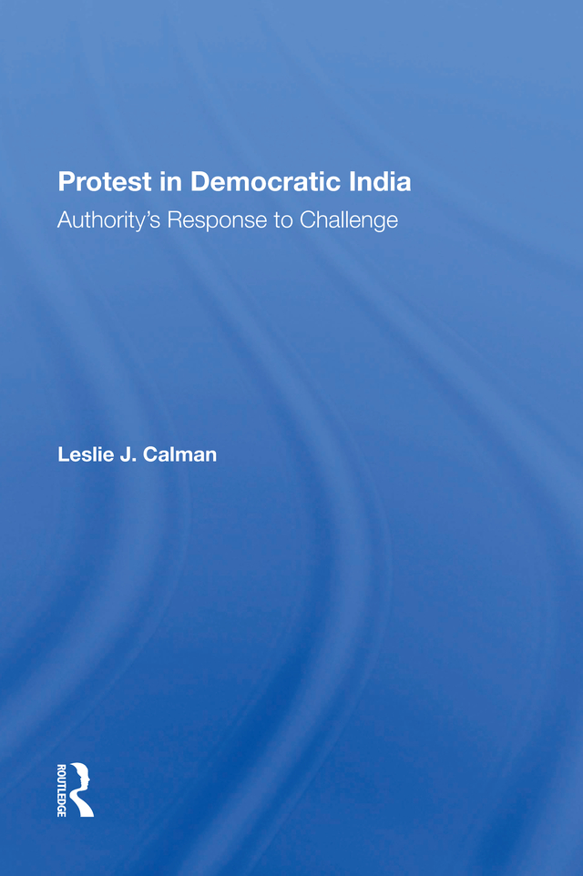 Protest In Democratic India: Authority's Response To Challenge, 1st Edition (Hardback) book cover