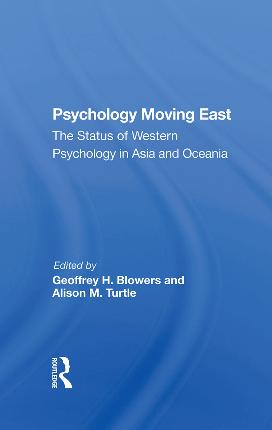 Psychology Moving East: The Status Of Western Psychology In Asia And Oceania, 1st Edition (Hardback) book cover