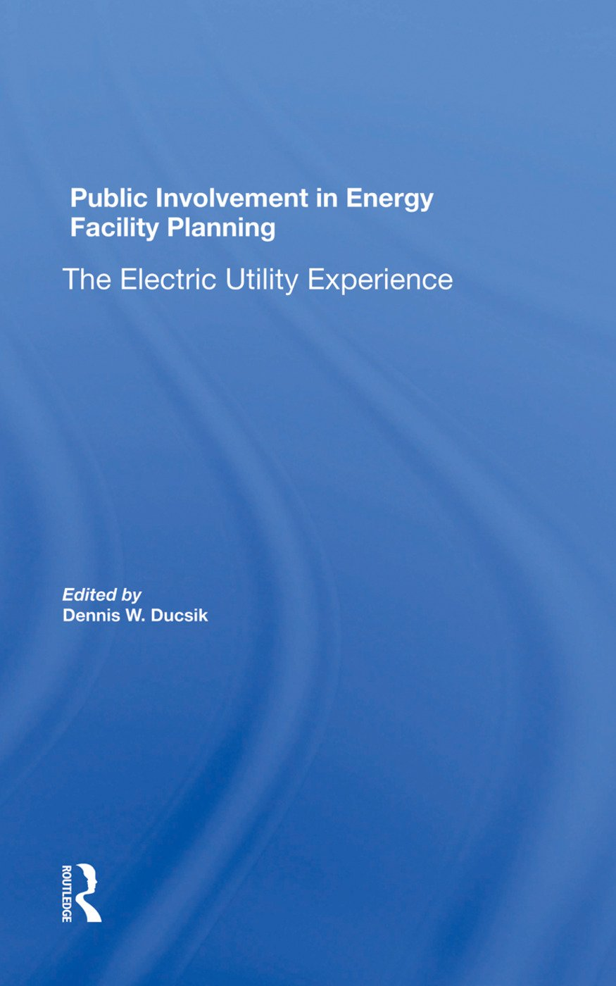 Public Involvement In Energy Facility Planning: The Electric Utility Experience book cover