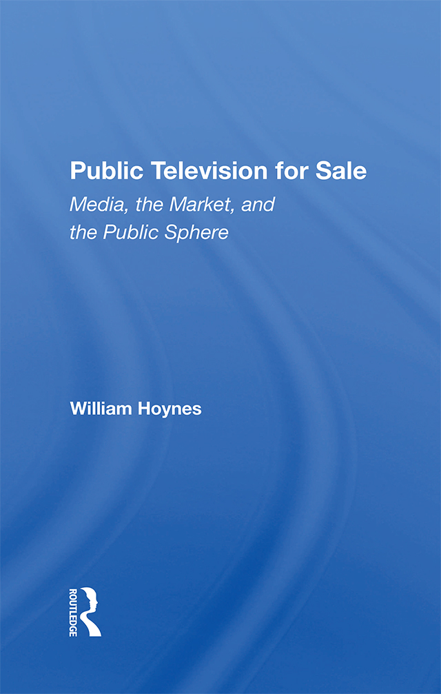 Public Television For Sale: Media, The Market, And The Public Sphere, 1st Edition (e-Book) book cover
