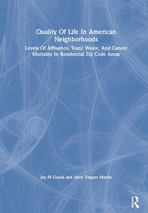 Quality Of Life In American Neighborhoods: Levels Of Affluence, Toxic Waste, And Cancer Mortality In Residential Zip Code Areas book cover