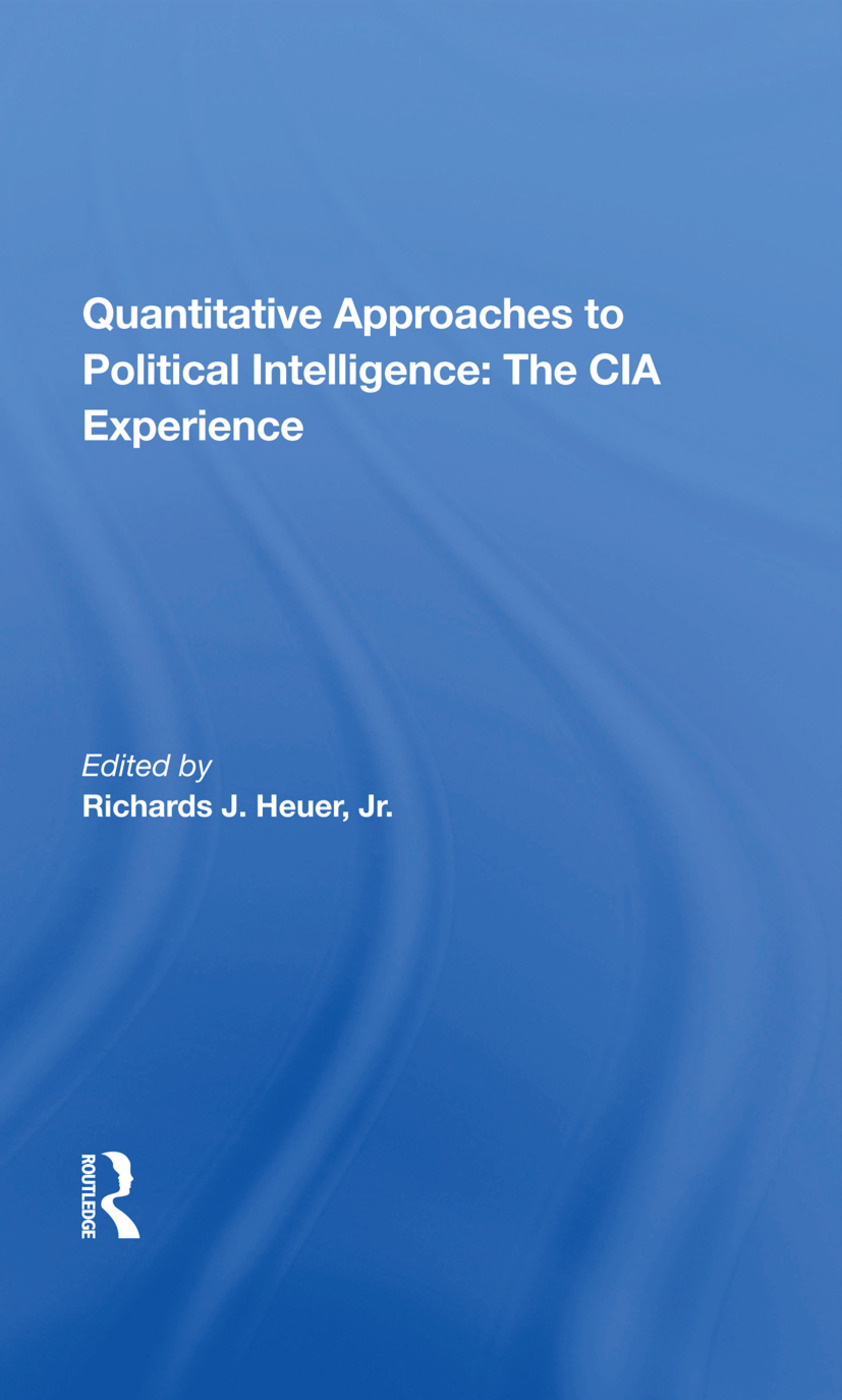 Quantitative Approaches To Political Intelligence: The Cia Experience, 1st Edition (Hardback) book cover