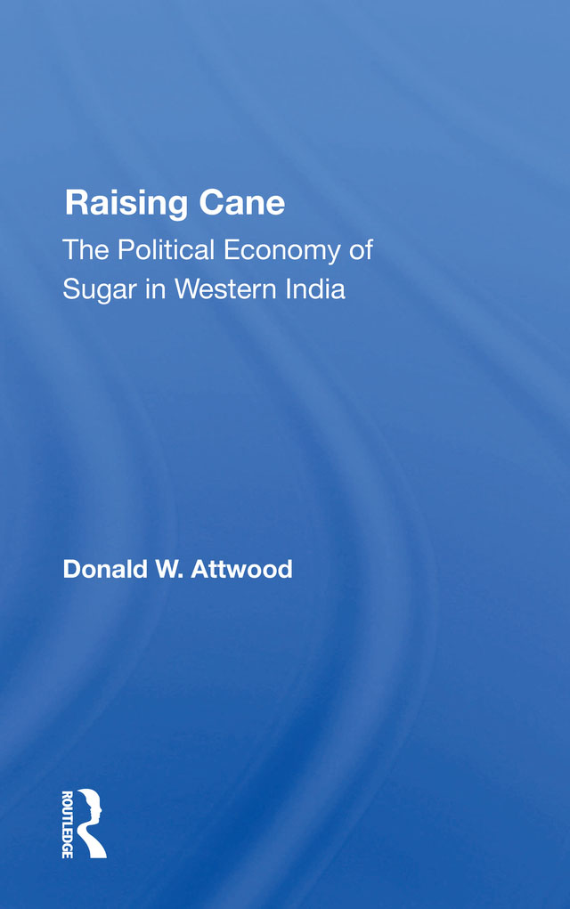 Raising Cane: The Political Economy Of Sugar In Western India book cover