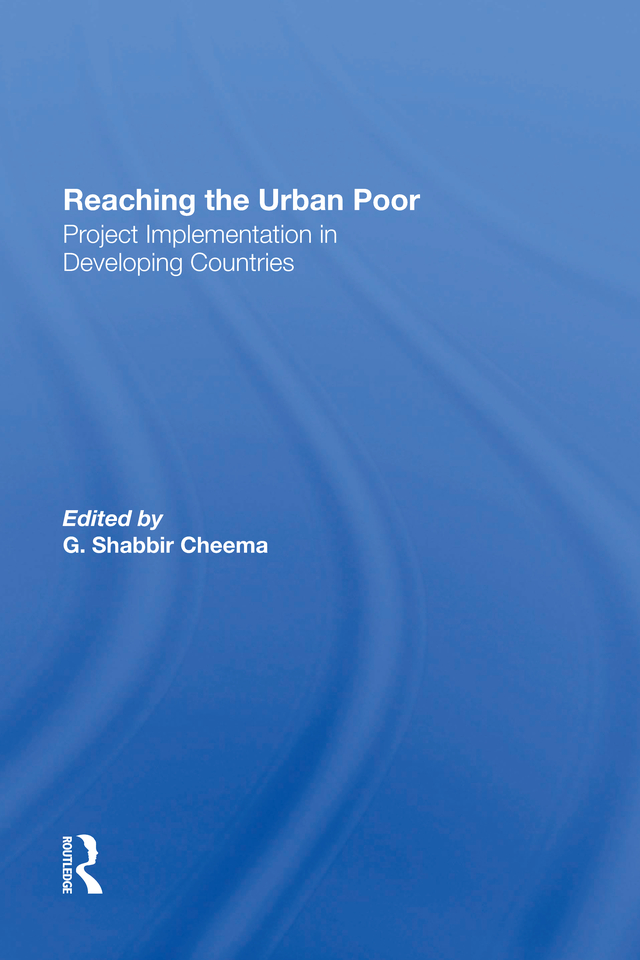 Reaching The Urban Poor: Project Implementation In Developing Countries, 1st Edition (Hardback) book cover