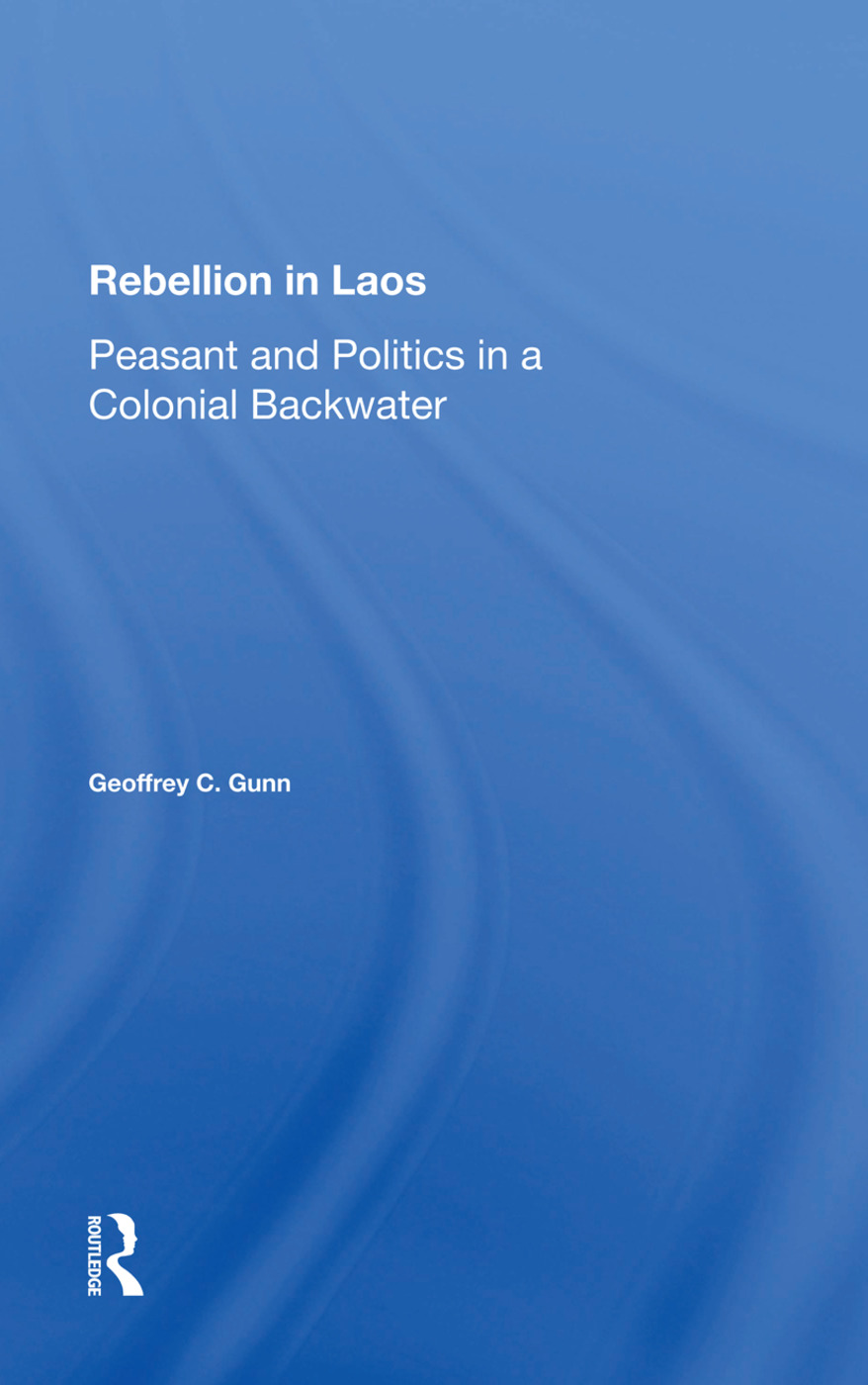 Rebellion In Laos: Peasant And Politics In A Colonial Backwater, 1st Edition (Hardback) book cover