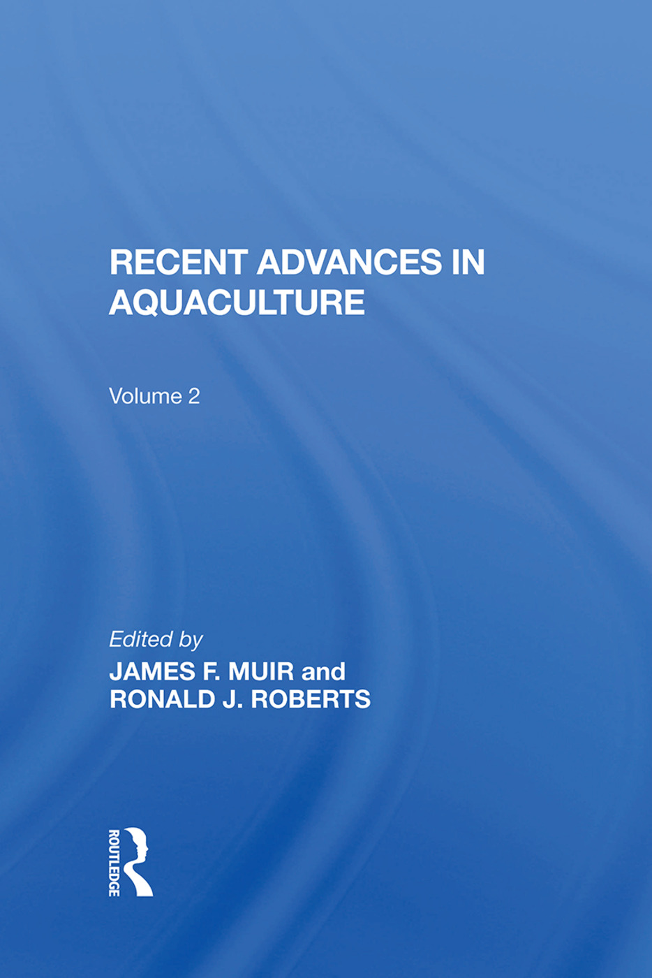 Recent Advances In Aquaculture: Volume 2, 1st Edition (Hardback) book cover