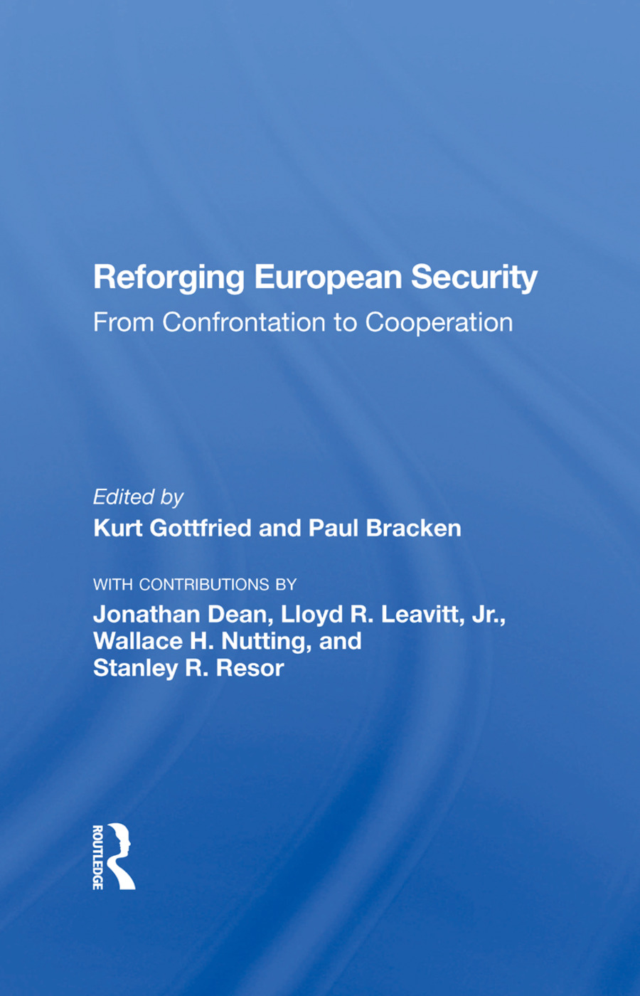 Reforging European Security: From Confrontation To Cooperation, 1st Edition (Hardback) book cover