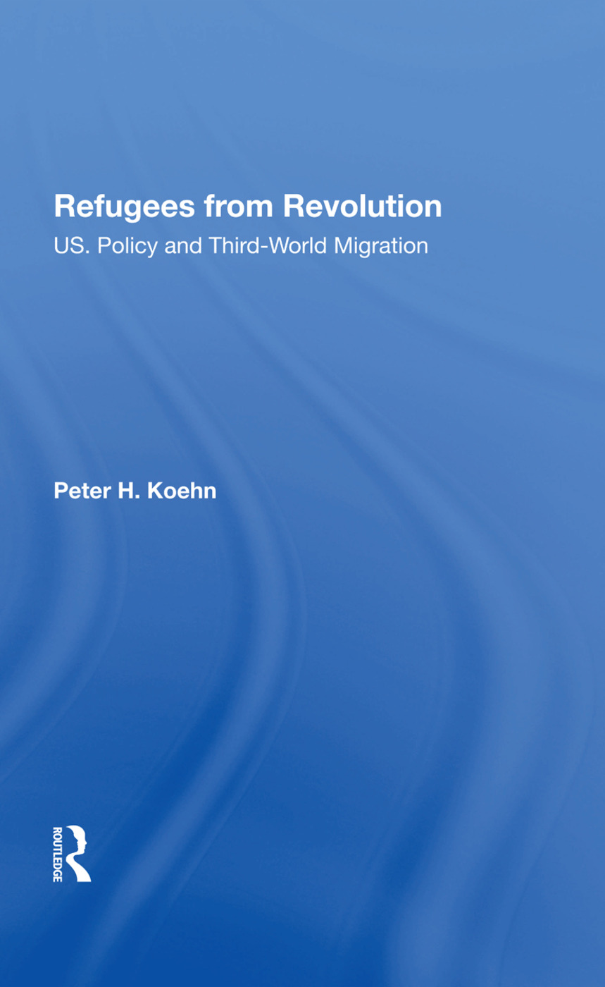 Refugees From Revolution: U.s. Policy And Third World Migration, 1st Edition (Hardback) book cover