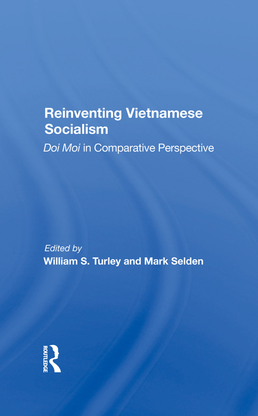 Reinventing Vietnamese Socialism: Doi Moi In Comparative Perspective, 1st Edition (Hardback) book cover