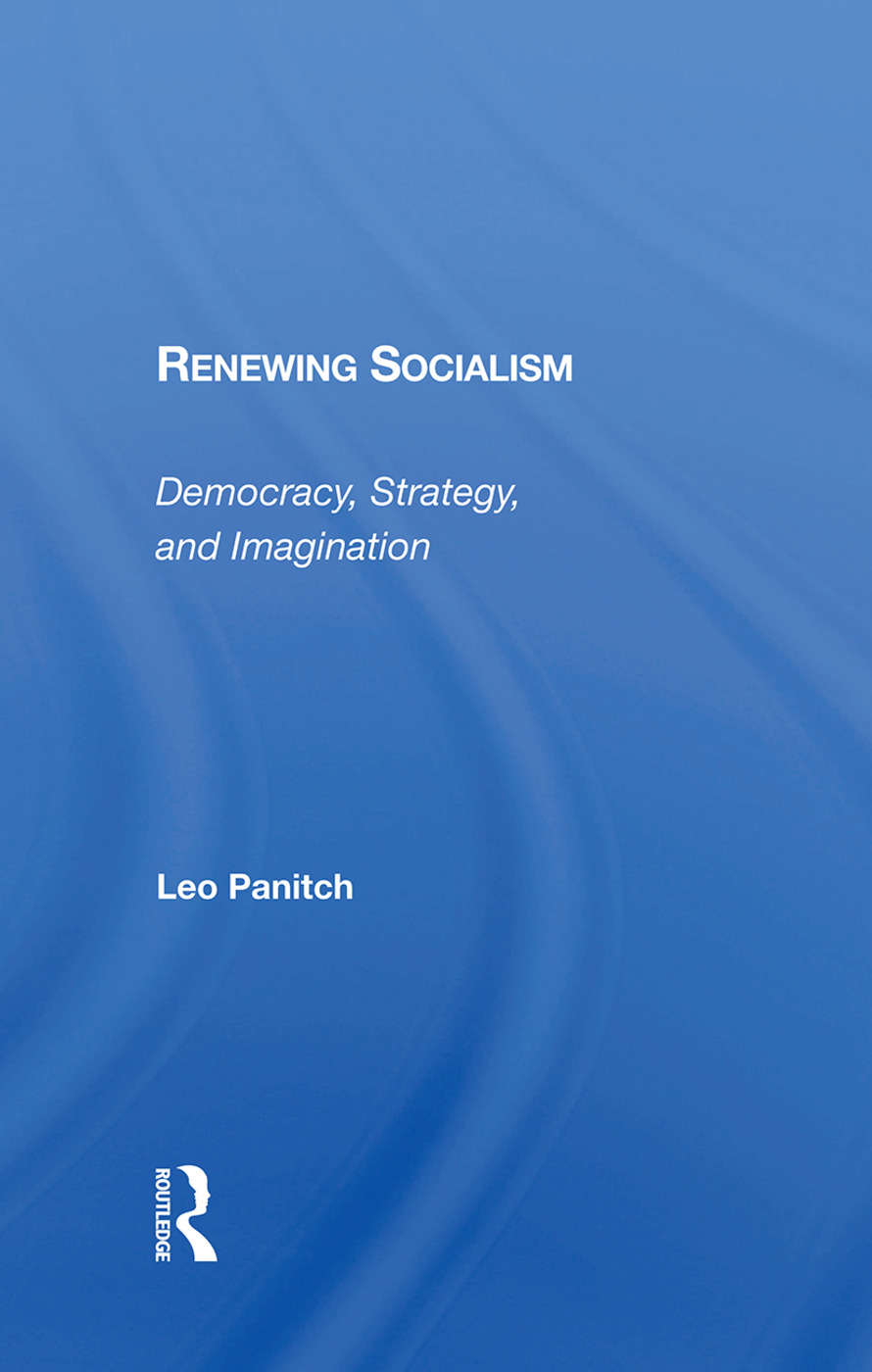 Renewing Socialism: Democracy, Strategy, And Imagination, 1st Edition (Hardback) book cover