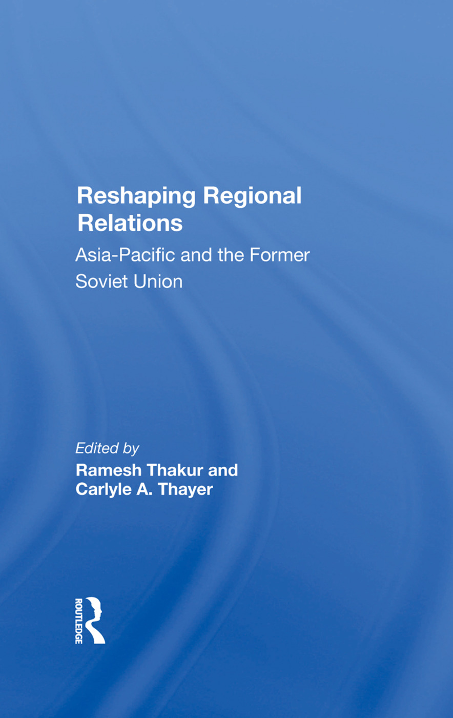 Reshaping Regional Relations: Asiapacific And The Former Soviet Union, 1st Edition (Hardback) book cover