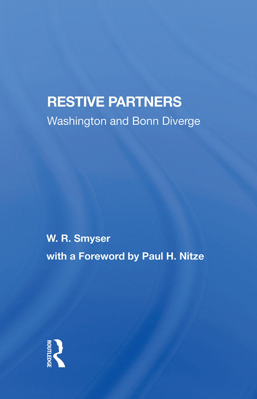 Restive Partners: Washington And Bonn Diverge, 1st Edition (Hardback) book cover