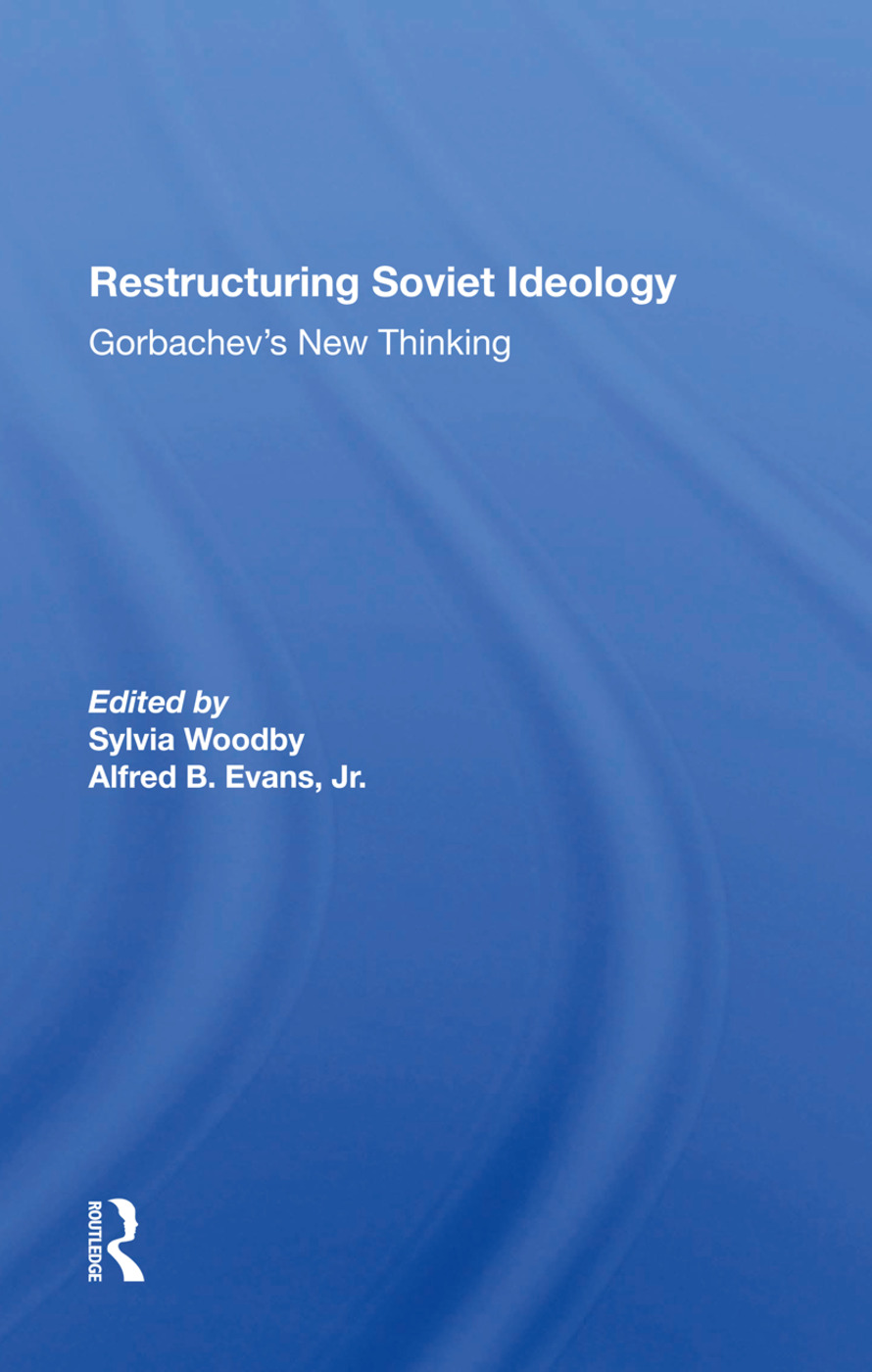 Restructuring Soviet Ideology: Gorbachev's New Thinking, 1st Edition (Hardback) book cover