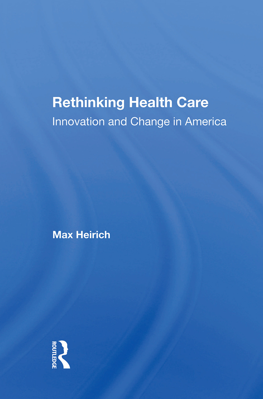 Understanding How We Got Here: Creating a Health-Care Industry