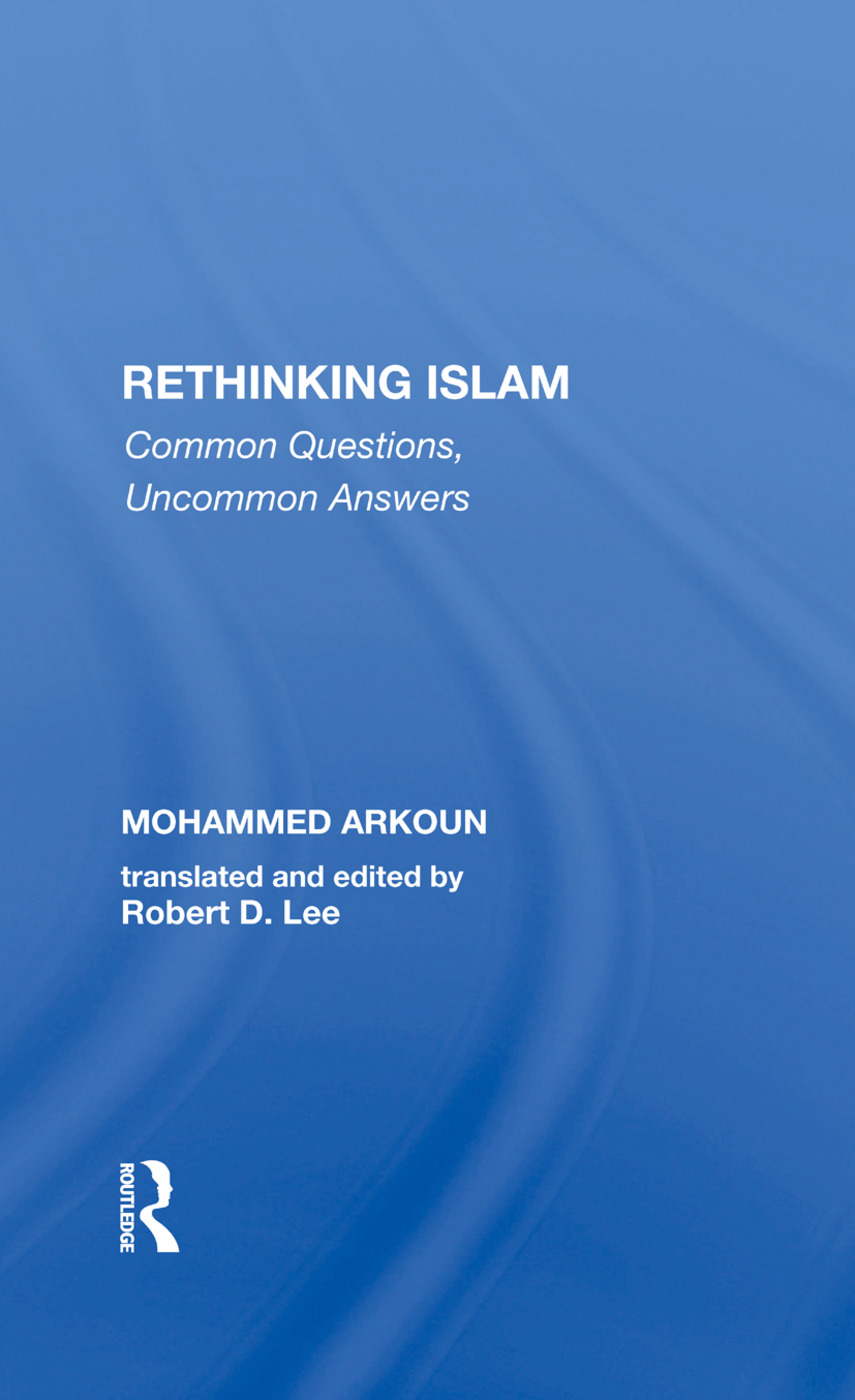 Rethinking Islam: Common Questions, Uncommon Answers, 1st Edition (Hardback) book cover