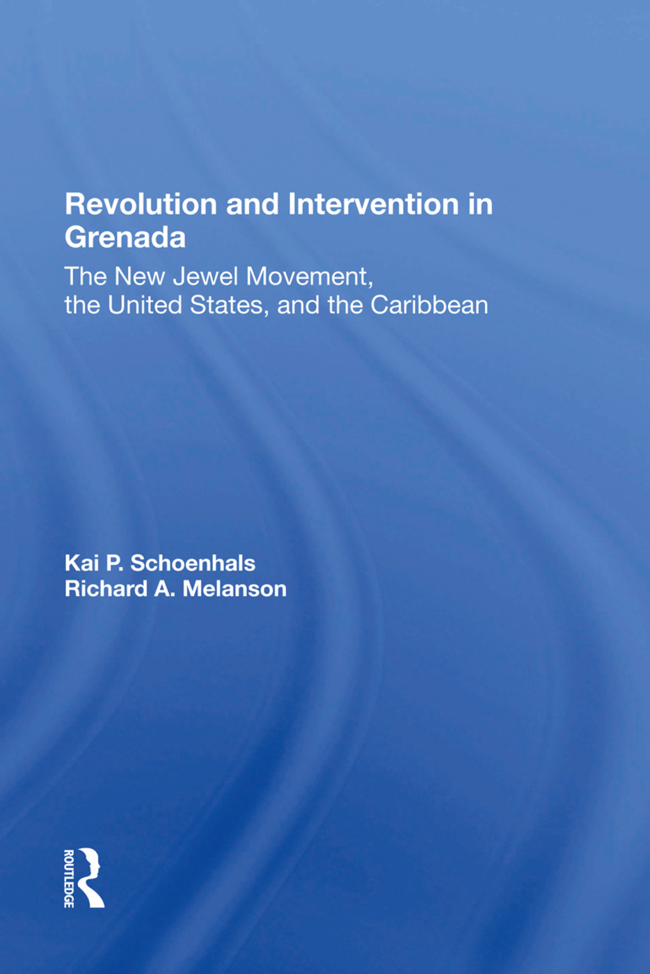 Revolution And Intervention In Grenada: The New Jewel Movement, The United States, And The Caribbean, 1st Edition (Hardback) book cover