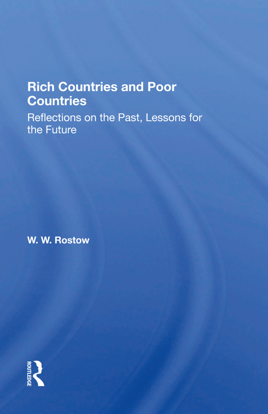 Rich Countries And Poor Countries: Reflections On The Past, Lessons For The Future, 1st Edition (Hardback) book cover