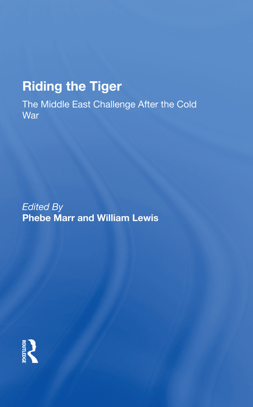 Riding The Tiger: The Middle East Challenge After The Cold War, 1st Edition (Hardback) book cover