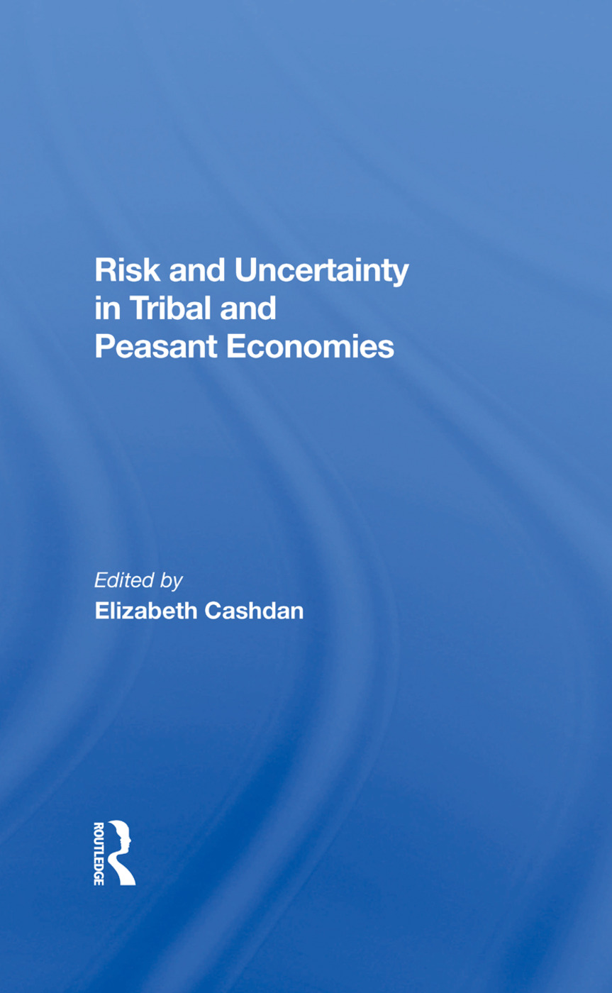 Risk And Uncertainty In Tribal And Peasant Economies: 1st Edition (Hardback) book cover
