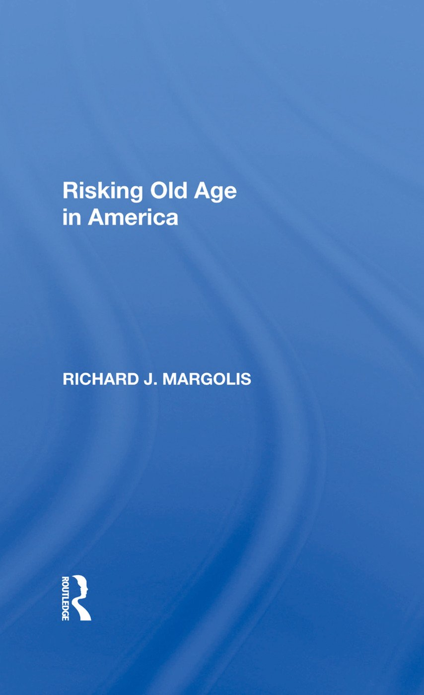 Risking Old Age In America: 1st Edition (e-Book) book cover