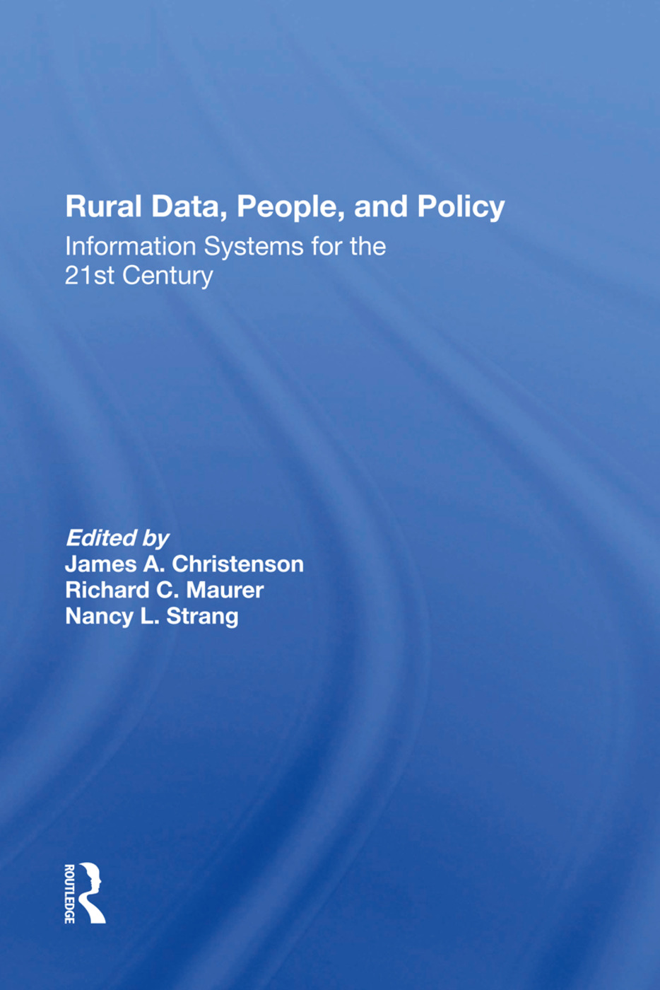 Rural Data, People, And Policy: Information Systems For The 21st Century, 1st Edition (Hardback) book cover
