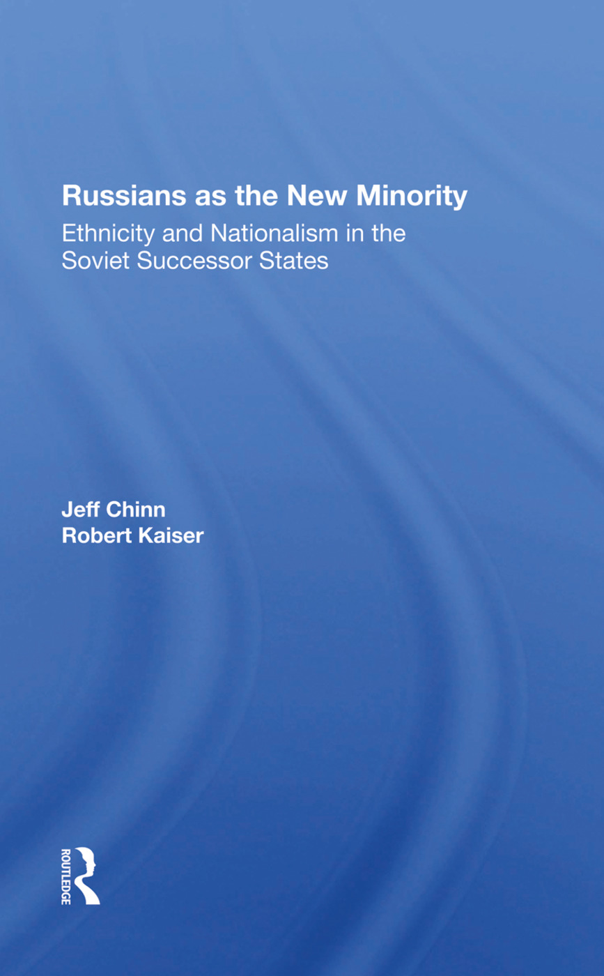 Russians As The New Minority: Ethnicity And Nationalism In The Soviet Successor States, 1st Edition (Hardback) book cover