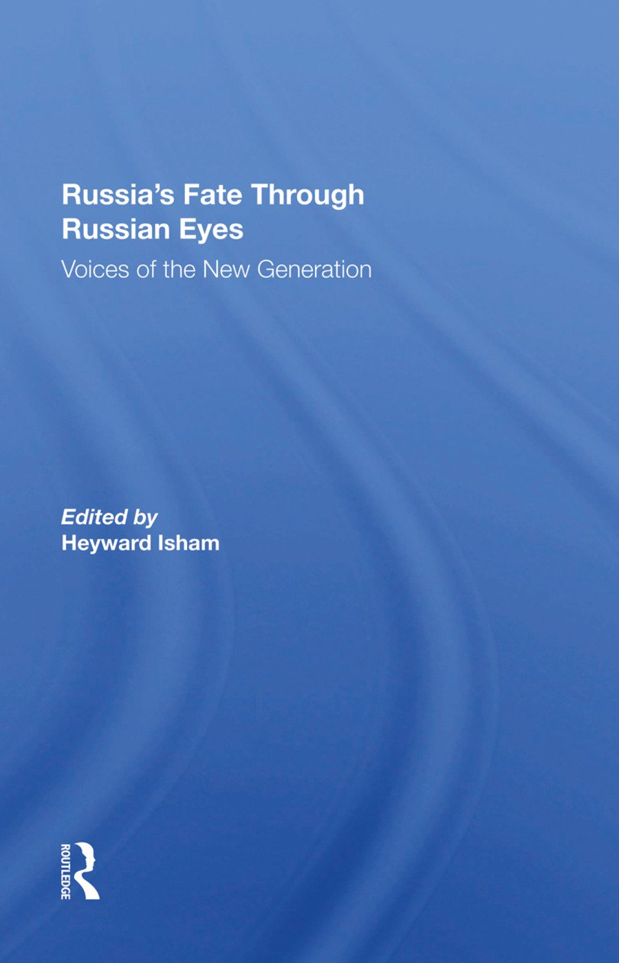 Russia's Fate Through Russian Eyes: Voices Of The New Generation, 1st Edition (Hardback) book cover
