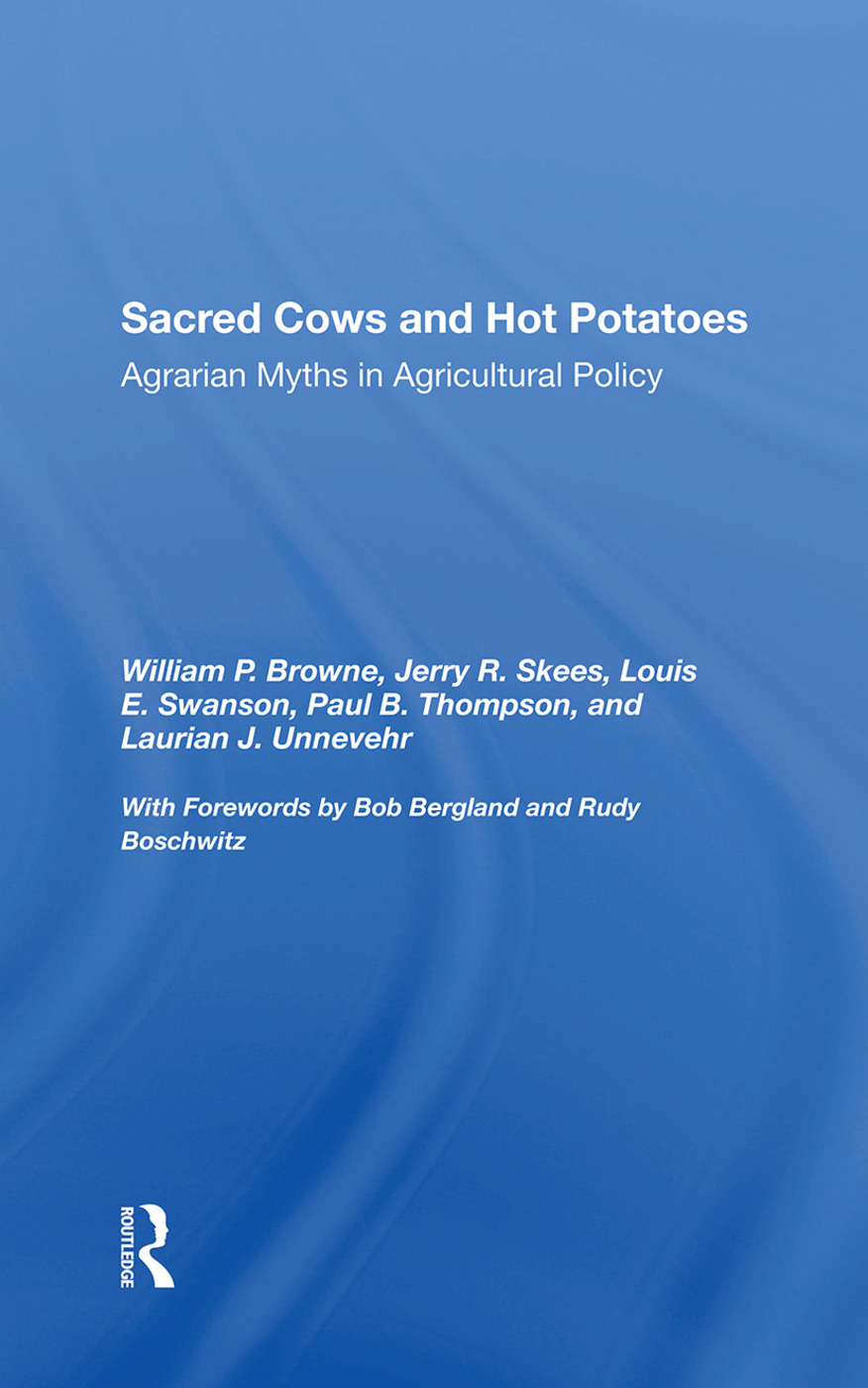 Sacred Cows And Hot Potatoes: Agrarian Myths And Agricultural Policy, 1st Edition (Hardback) book cover
