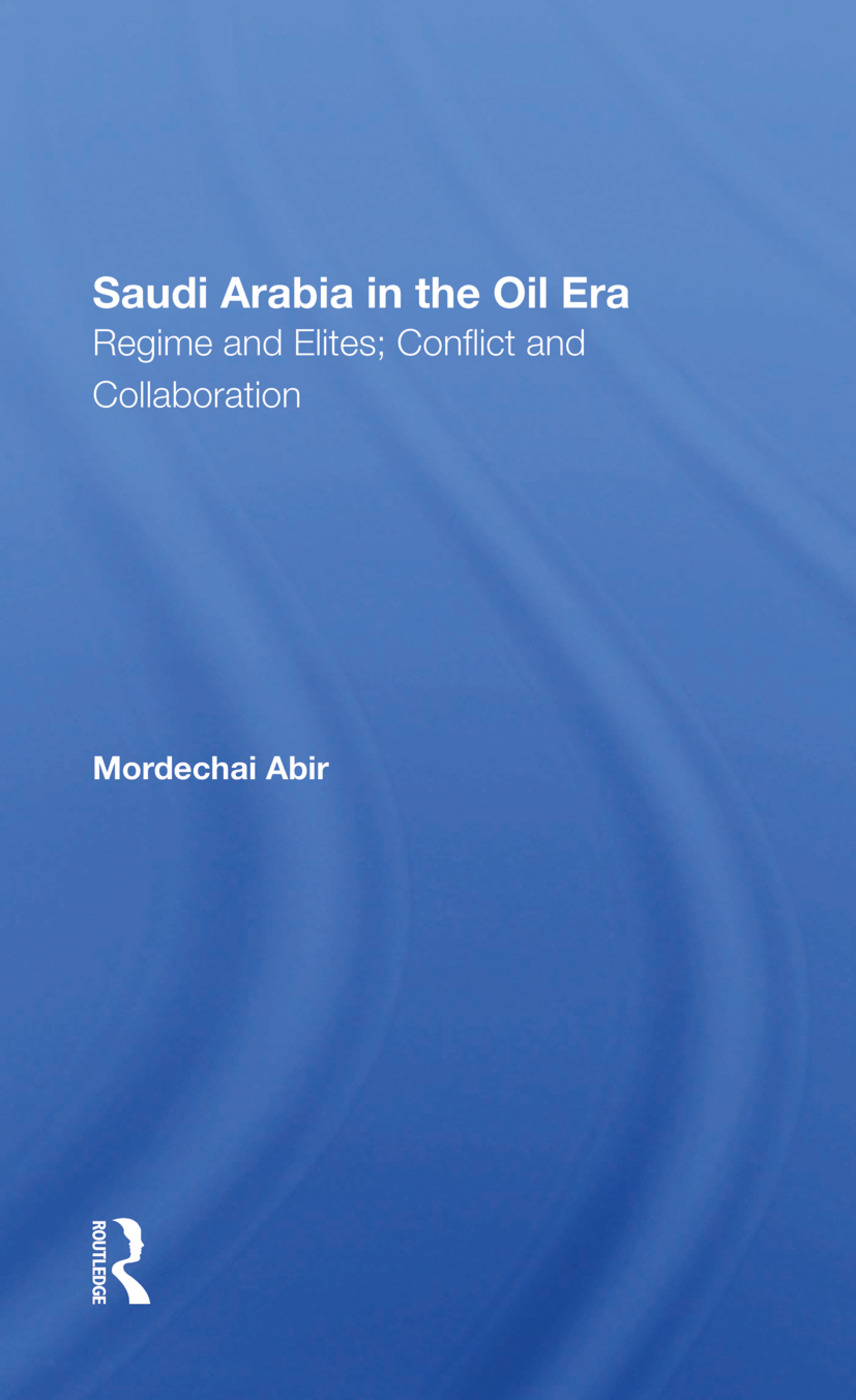 Saudi Arabia In The Oil Era: Regime And Elites; Conflict And Collaboration, 1st Edition (Hardback) book cover