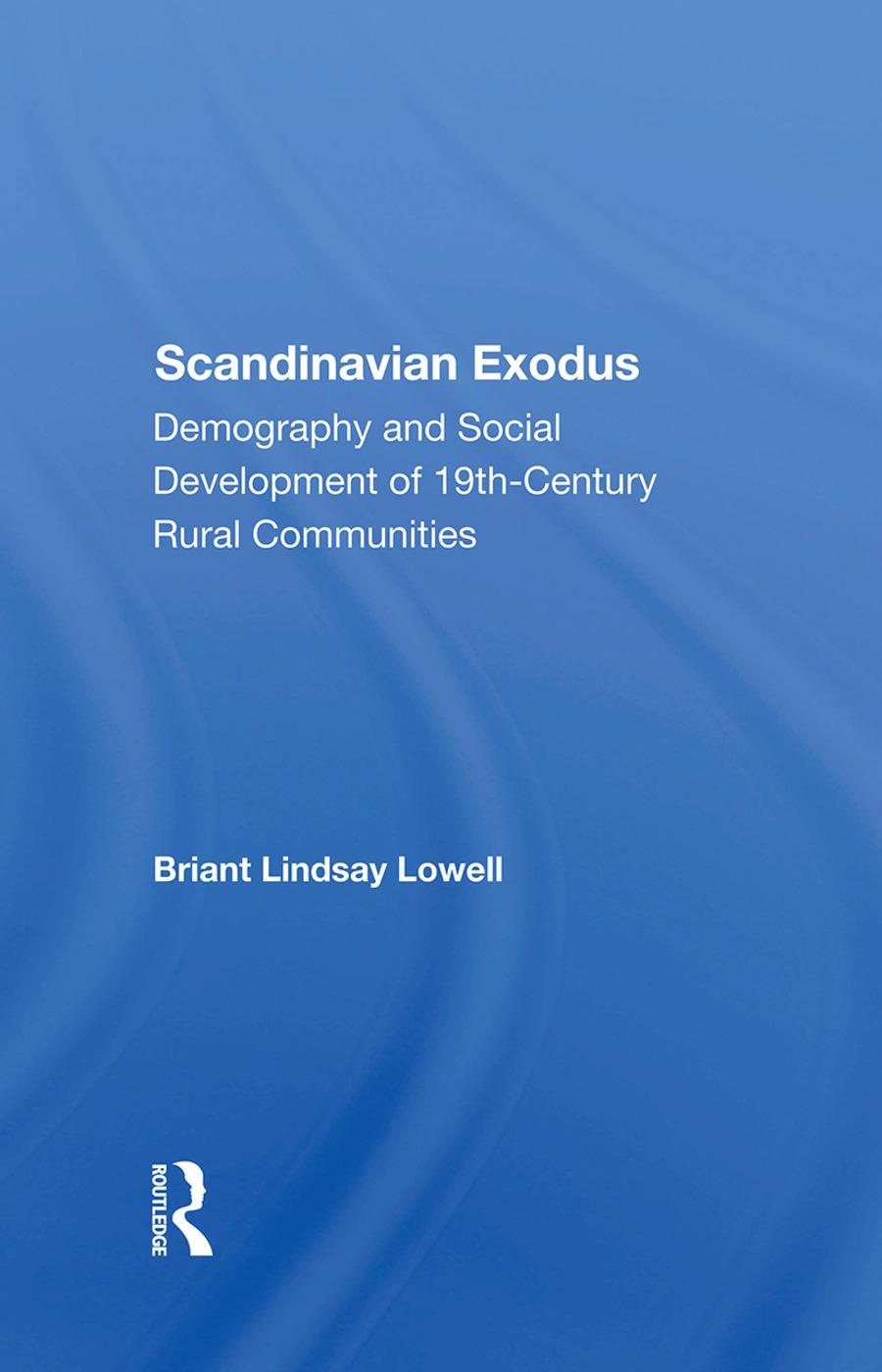Scandinavian Exodus: Demography And Social Development Of 19th Century Rural Communities, 1st Edition (Hardback) book cover
