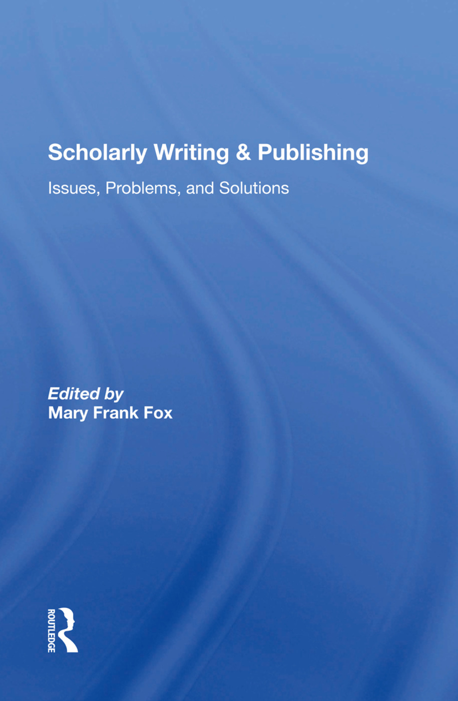 Scholarly Writing And Publishing: Issues, Problems, And Solutions, 1st Edition (Hardback) book cover