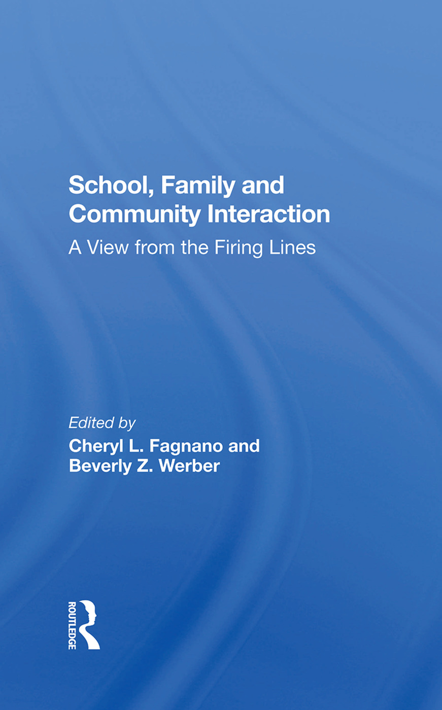 School, Family, And Community Interaction: A View From The Firing Lines book cover