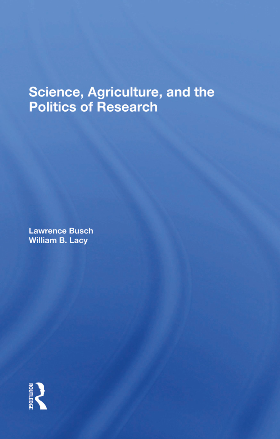 Science, Agriculture, And The Politics Of Research: 1st Edition (e-Book) book cover