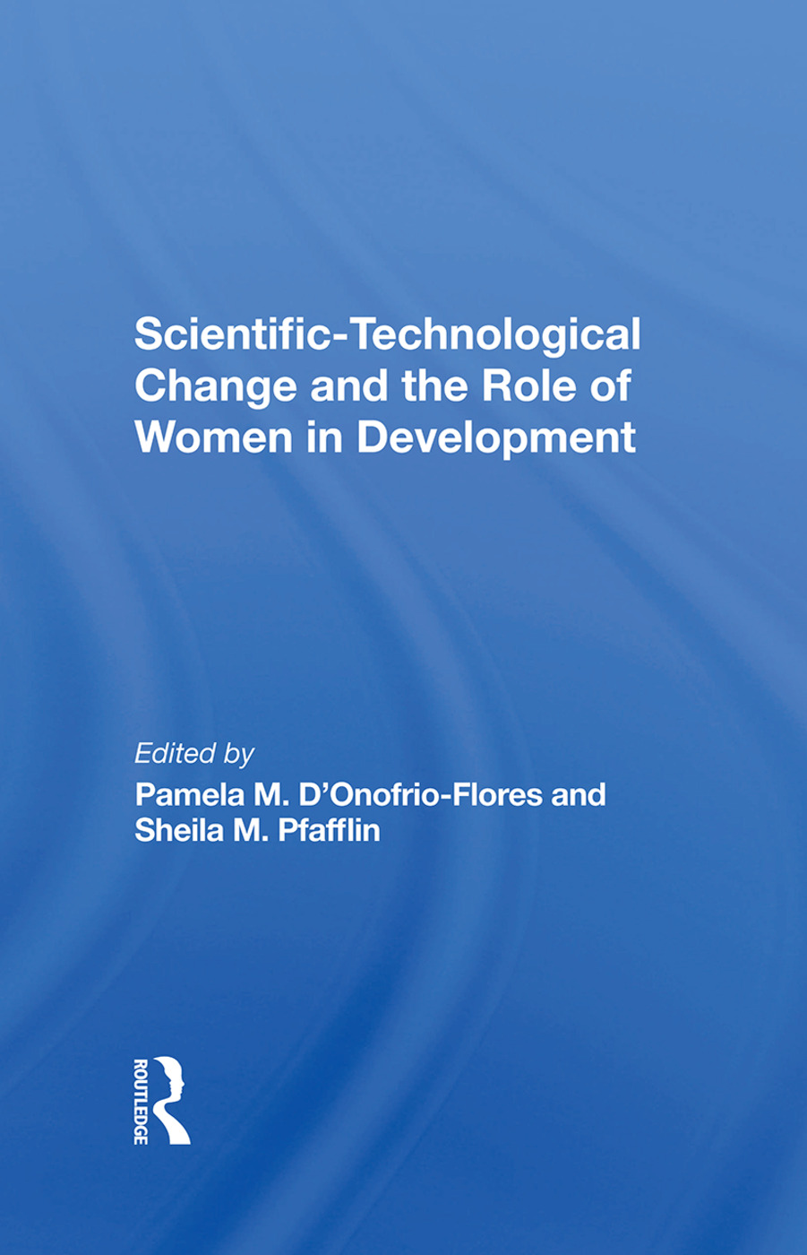 Scientifictechnological Change And The Role Of Women In Development: 1st Edition (Hardback) book cover