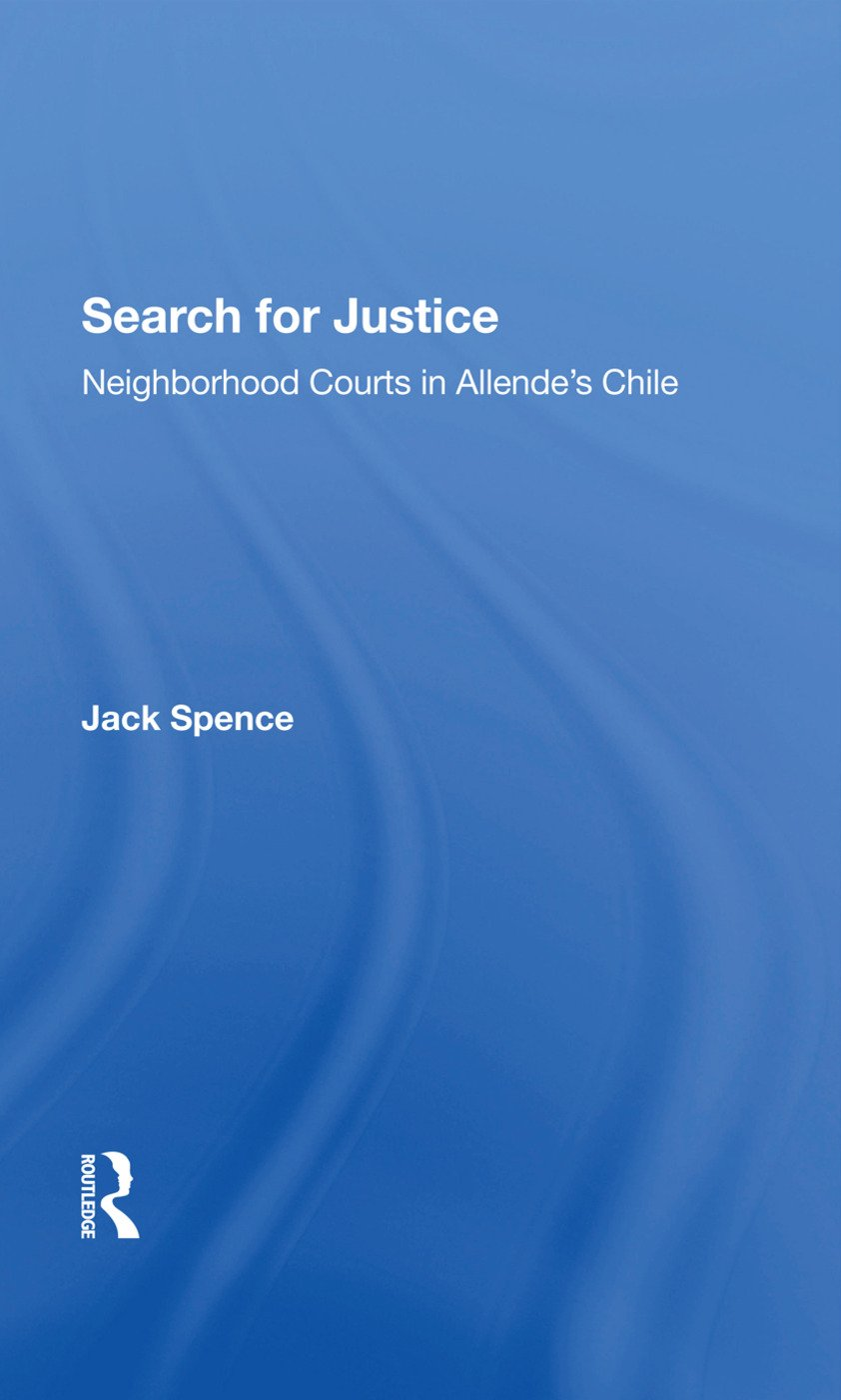 Search For Justice: Neighborhood Courts In Allende's Chile, 1st Edition (Hardback) book cover