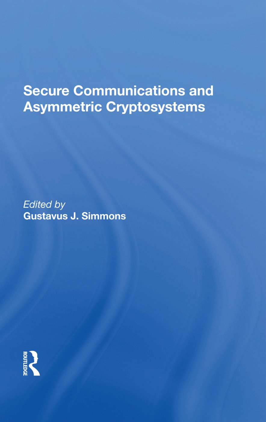 Secure Communications And Asymmetric Cryptosystems: 1st Edition (Hardback) book cover