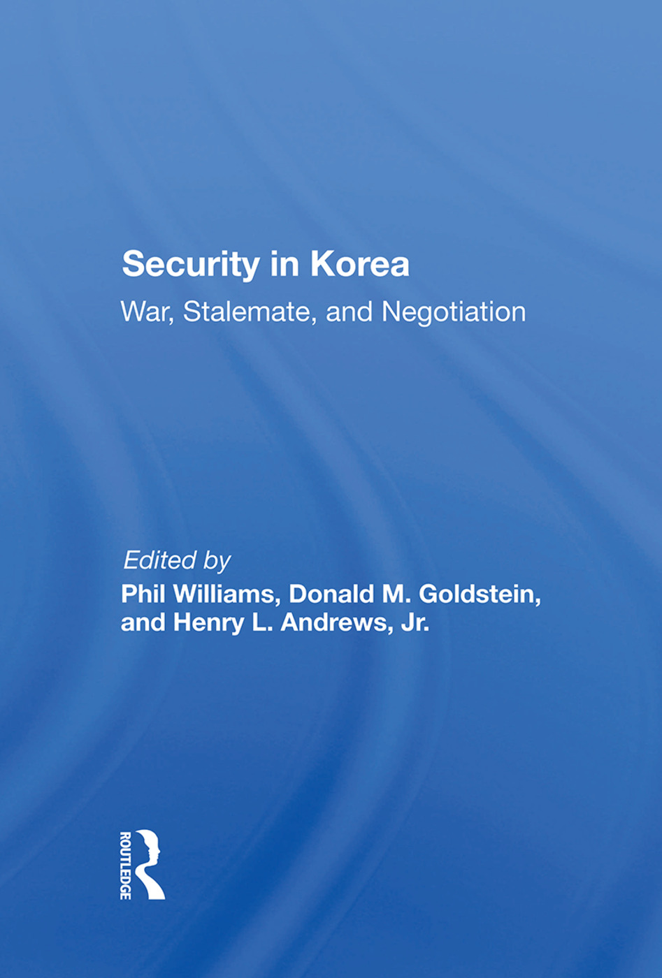Security In Korea: War, Stalemate, And Negotiation, 1st Edition (Hardback) book cover