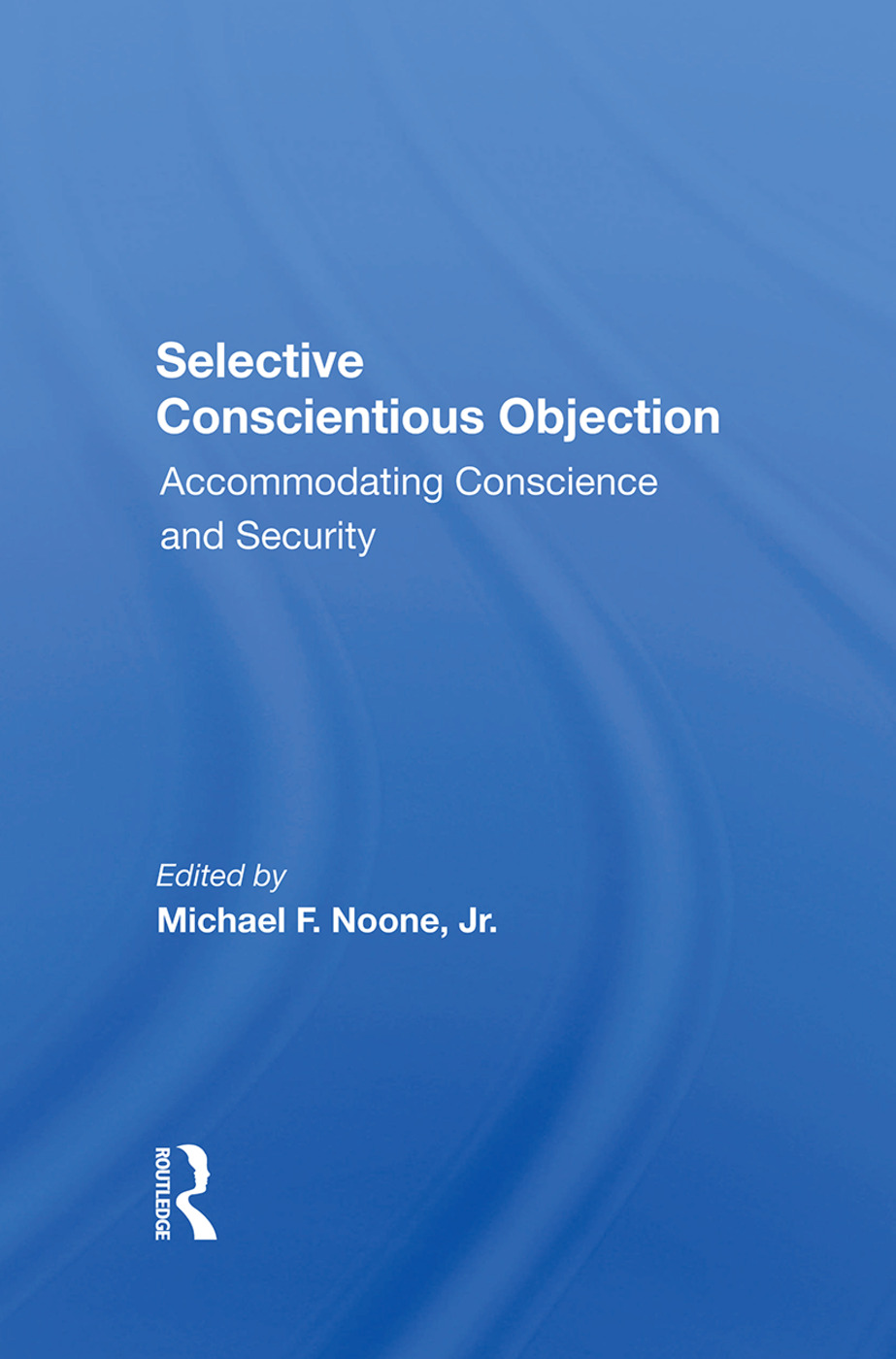 Selective Conscientious Objection: Accommodating Conscience And Security, 1st Edition (Hardback) book cover