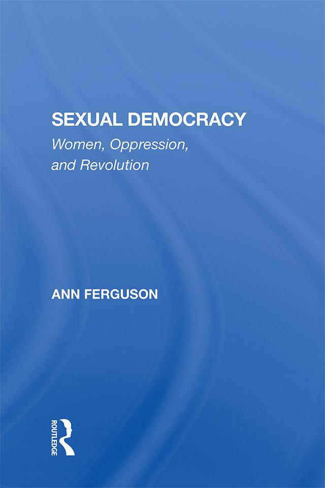 Sexual Democracy: Women, Oppression, And Revolution, 1st Edition (e-Book) book cover