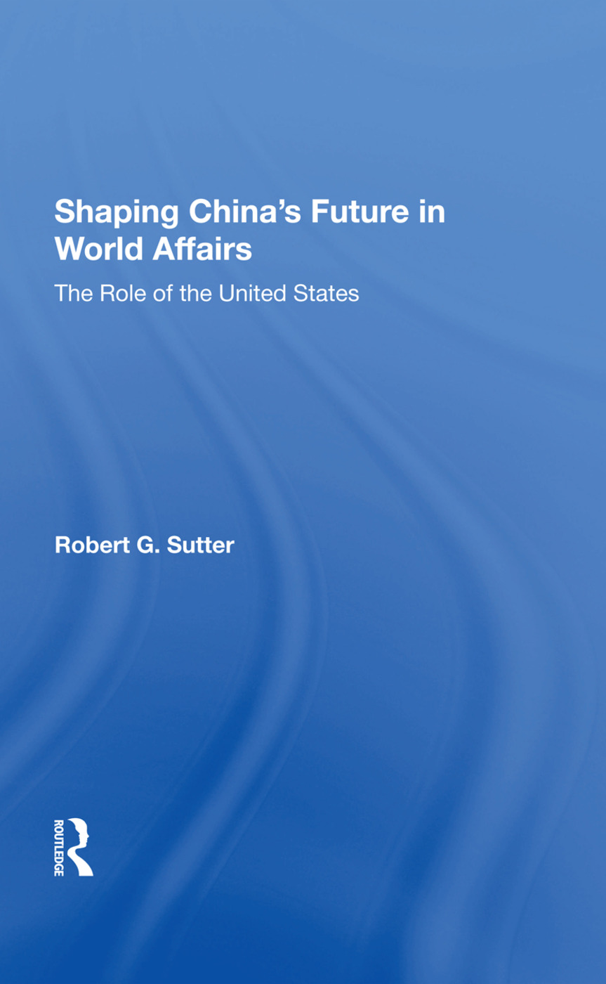 Shaping China's Future In World Affairs: The Role Of The United States, 1st Edition (Hardback) book cover