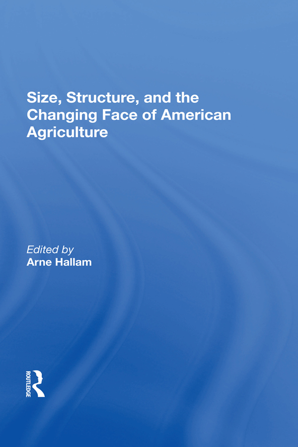 Size, Structure, And The Changing Face Of American Agriculture: 1st Edition (Hardback) book cover