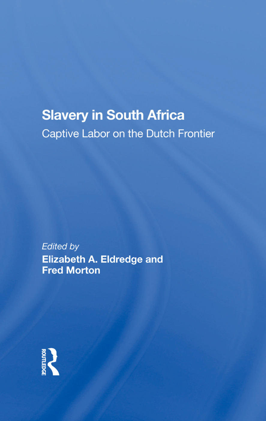 Slavery In South Africa: Captive Labor On The Dutch Frontier book cover