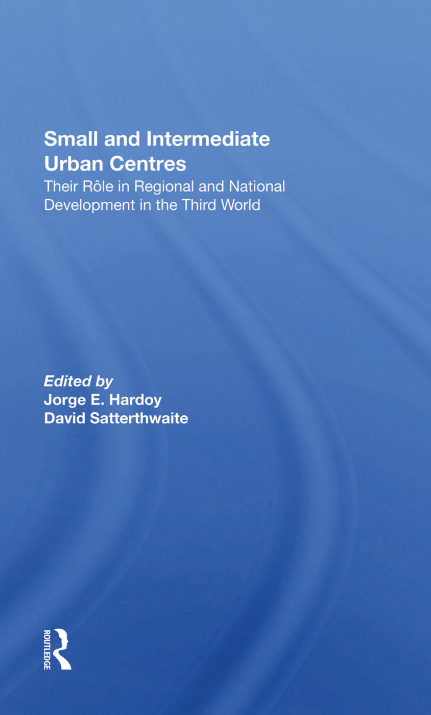Small And Intermediate Urban Centres: Their Role In Regional And National Development In The Third World, 1st Edition (Hardback) book cover
