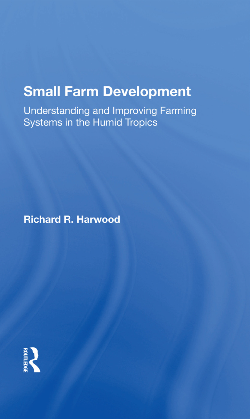 Small Farm Development: Understanding And Improving Farming Systems In The Humid Tropics, 1st Edition (Hardback) book cover