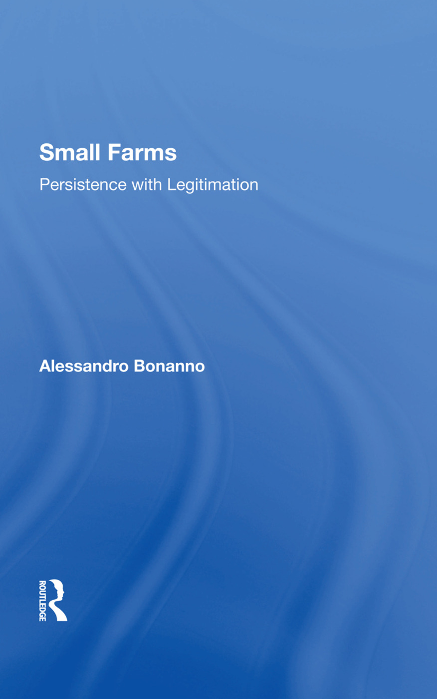 Small Farms: Persistence With Legitimation, 1st Edition (Hardback) book cover